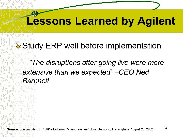 """Lessons Learned by Agilent Study ERP well before implementation """"The disruptions after going live"""