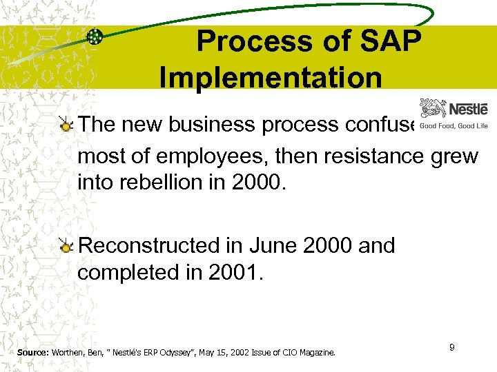 Process of SAP Implementation The new business process confused most of employees, then resistance
