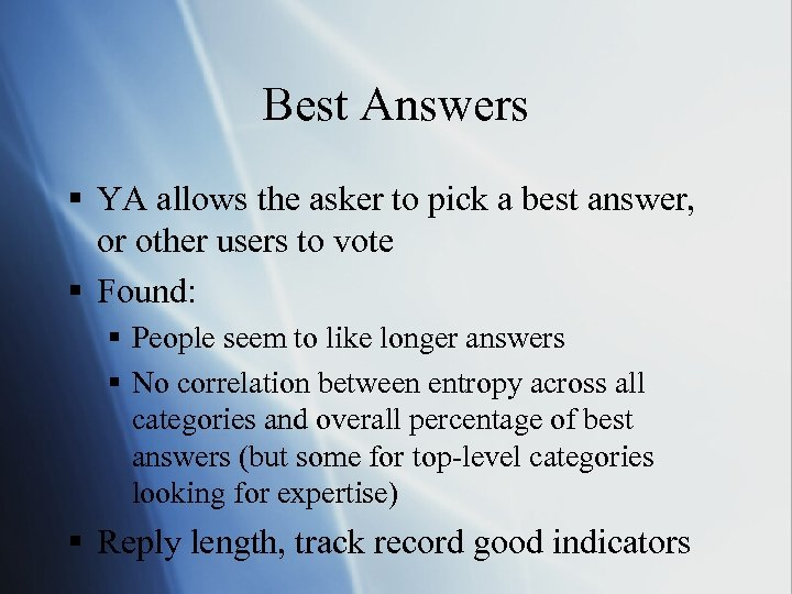 Best Answers § YA allows the asker to pick a best answer, or other