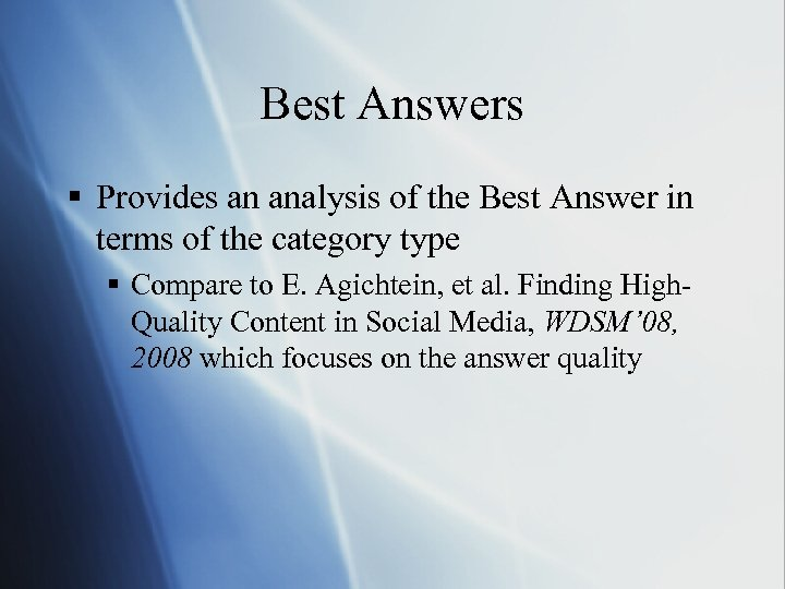 Best Answers § Provides an analysis of the Best Answer in terms of the