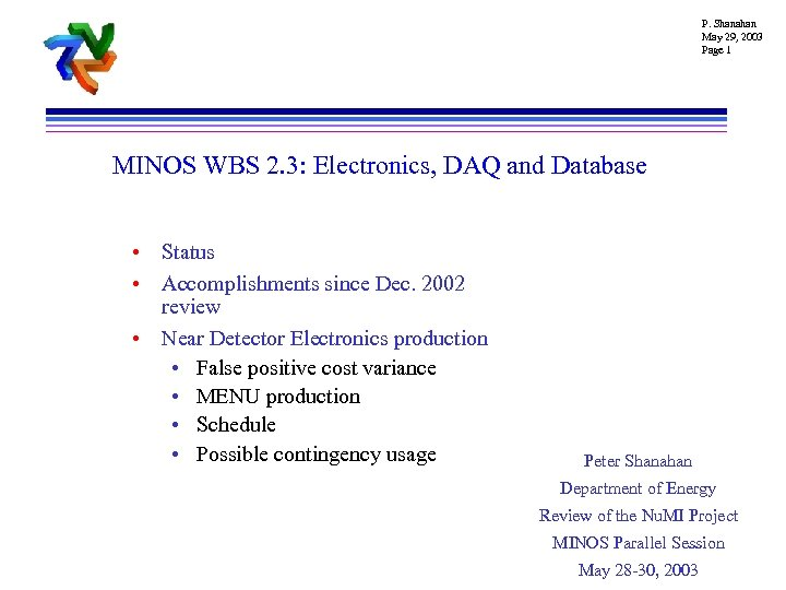 P. Shanahan May 29, 2003 Page 1 MINOS WBS 2. 3: Electronics, DAQ and
