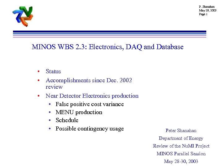 P. Shanahan May 29, 2003 Page 1 MINOS WBS 2. 3: Electronics, DAQ and