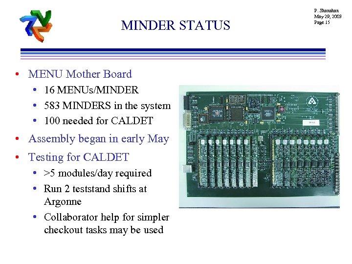 MINDER STATUS • MENU Mother Board • 16 MENUs/MINDER • 583 MINDERS in the