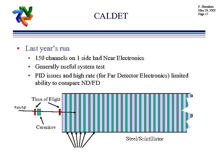 CALDET • Last year's run • 150 channels on 1 side had Near Electronics