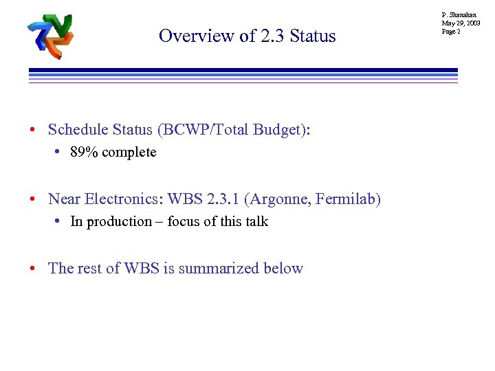 Overview of 2. 3 Status • Schedule Status (BCWP/Total Budget): • 89% complete •