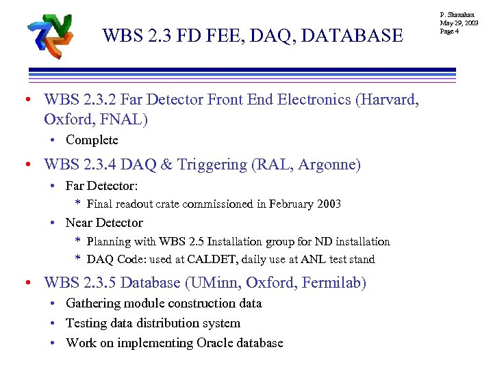 WBS 2. 3 FD FEE, DAQ, DATABASE • WBS 2. 3. 2 Far Detector