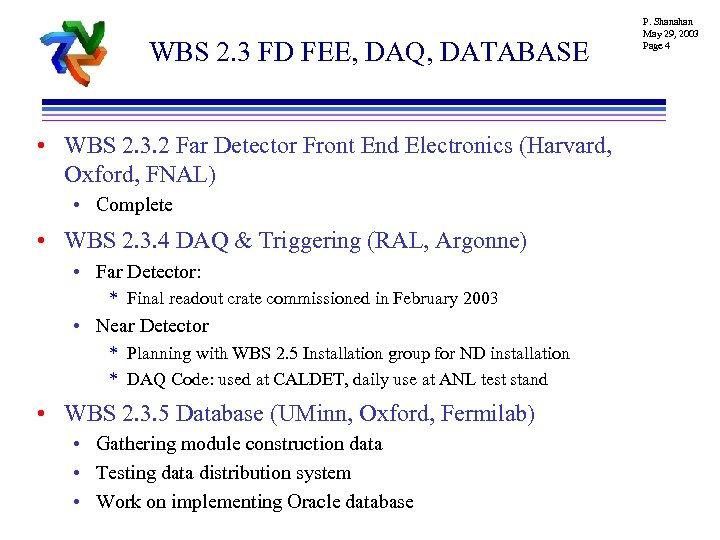 WBS 2. 3 FD FEE, DAQ, DATABASE • WBS 2. 3. 2 Far Detector