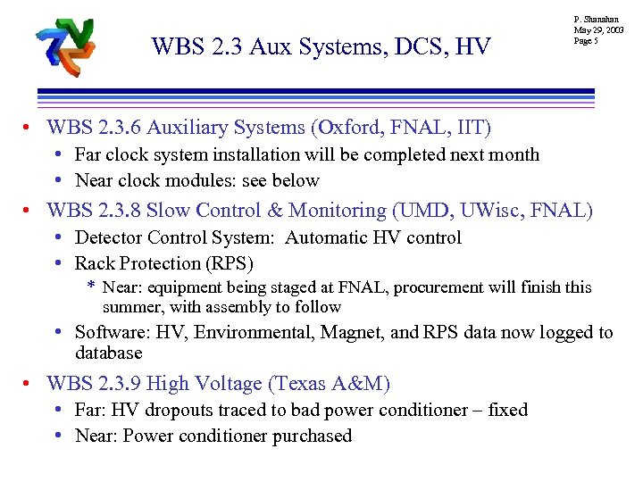 WBS 2. 3 Aux Systems, DCS, HV P. Shanahan May 29, 2003 Page 5