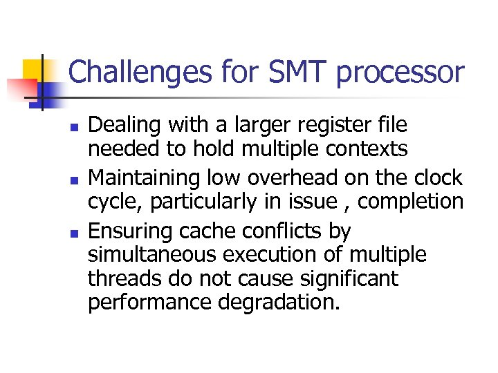 Challenges for SMT processor n n n Dealing with a larger register file needed