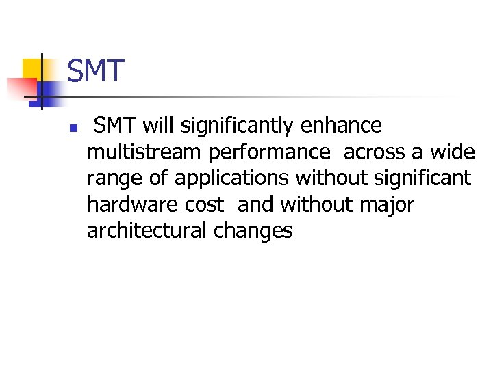 SMT n SMT will significantly enhance multistream performance across a wide range of applications