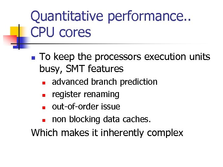 Quantitative performance. . CPU cores n To keep the processors execution units busy, SMT