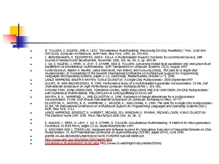 """n n n n n D. TULLSEN, S. EGGERS, AND H. LEVY, """"Simultaneous Multithreading:"""
