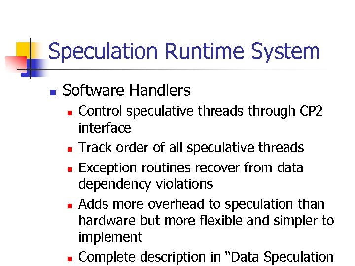 Speculation Runtime System n Software Handlers n n n Control speculative threads through CP