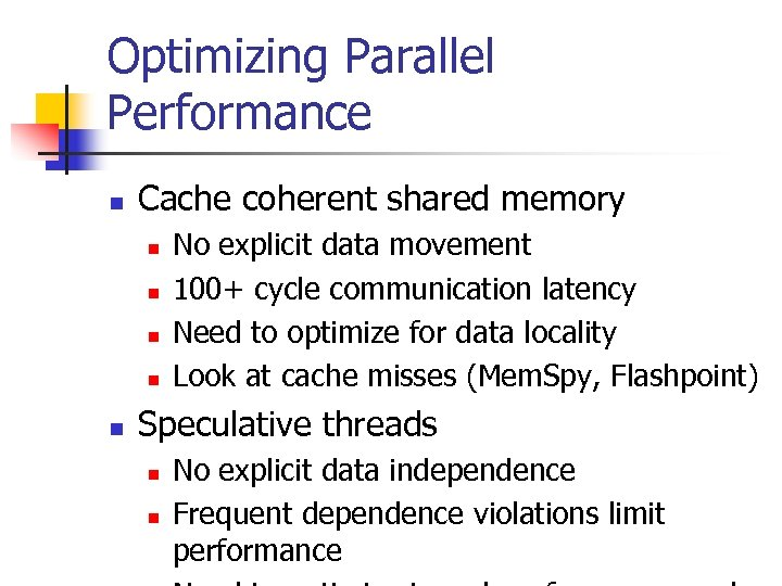 Optimizing Parallel Performance n Cache coherent shared memory n n n No explicit data