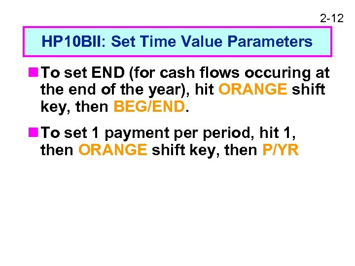 2 -12 HP 10 BII: Set Time Value Parameters n To set END (for