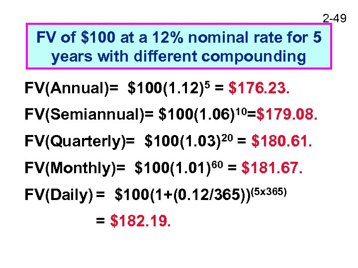 2 -49 FV of $100 at a 12% nominal rate for 5 years with