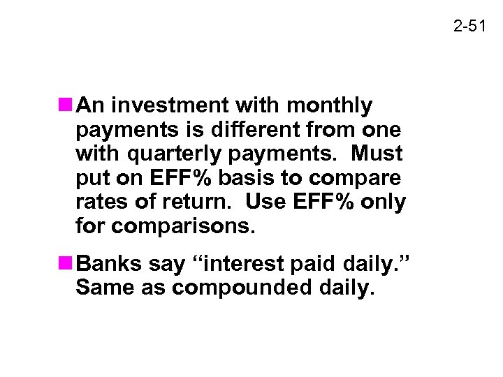 2 -51 n An investment with monthly payments is different from one with quarterly
