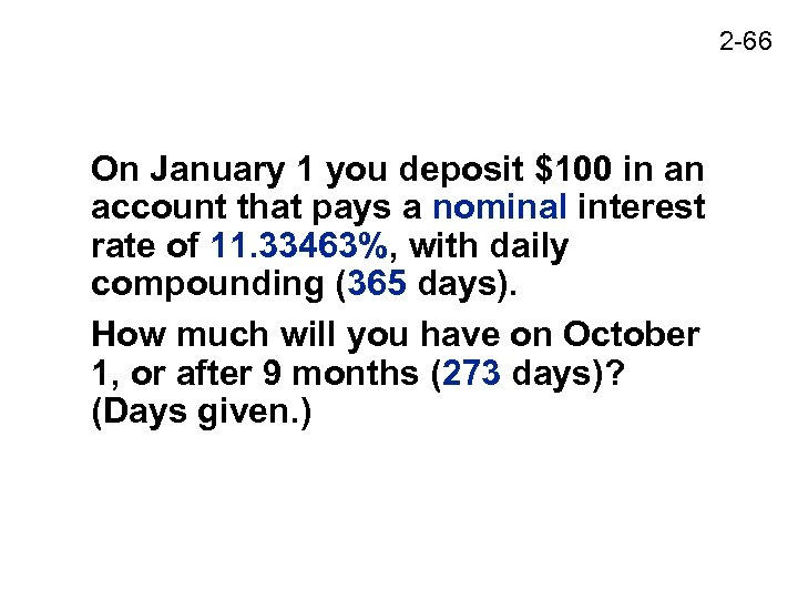 2 -66 On January 1 you deposit $100 in an account that pays a