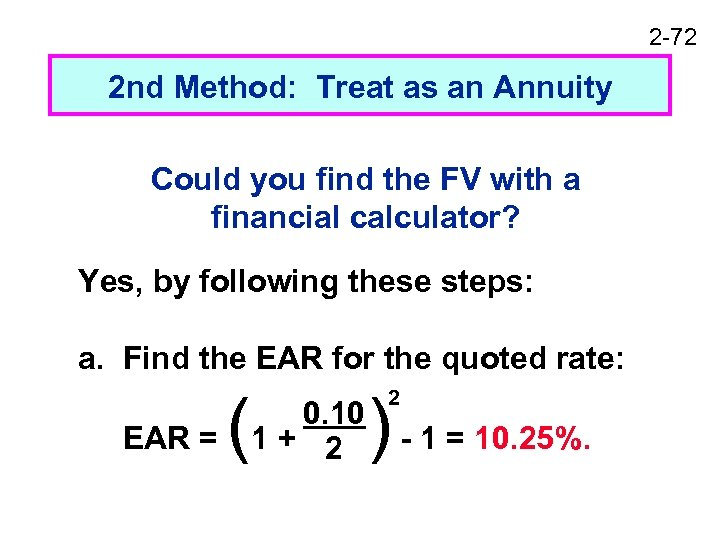 2 -72 2 nd Method: Treat as an Annuity Could you find the FV