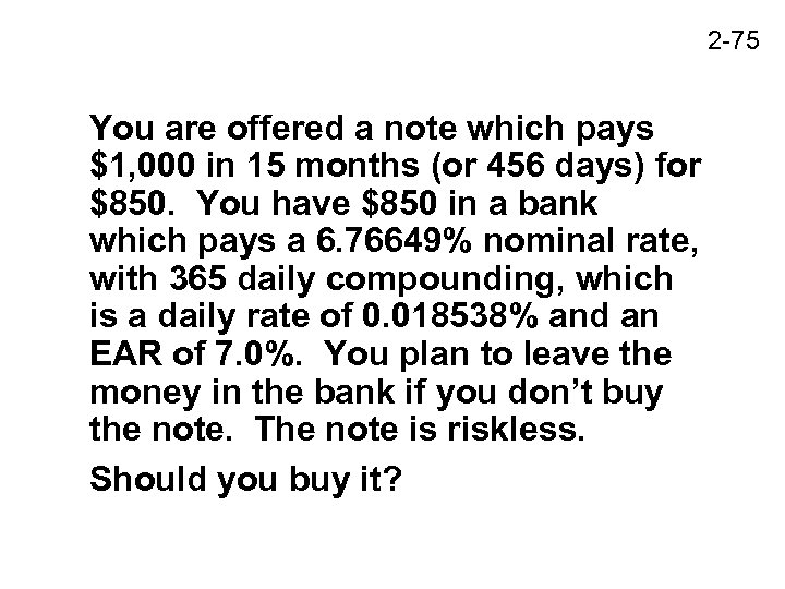 2 -75 You are offered a note which pays $1, 000 in 15 months