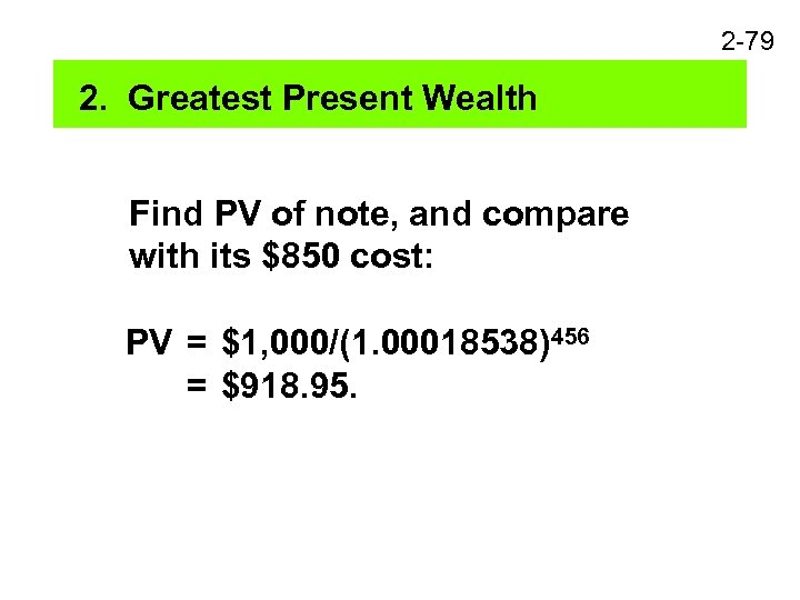 2 -79 2. Greatest Present Wealth Find PV of note, and compare with its