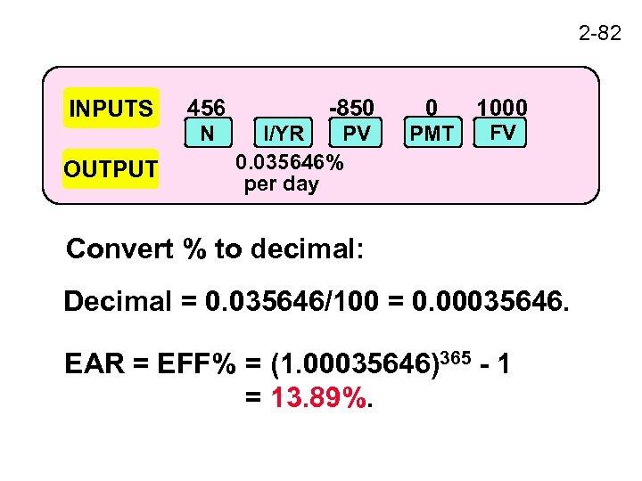 2 -82 INPUTS OUTPUT 456 N -850 I/YR PV 0. 035646% per day 0