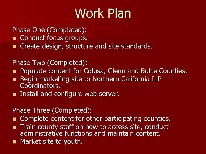 Work Plan Phase One (Completed): n Conduct focus groups. n Create design, structure and