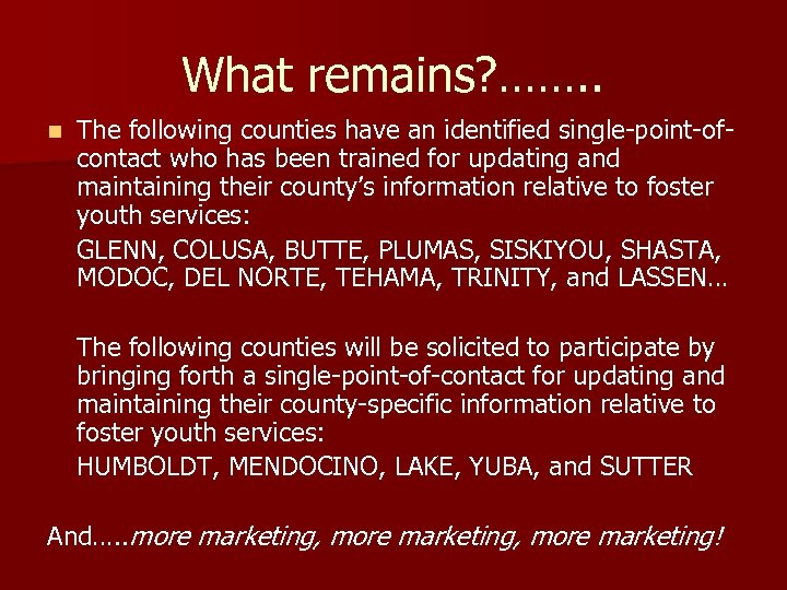What remains? ……. . n The following counties have an identified single-point-ofcontact who has