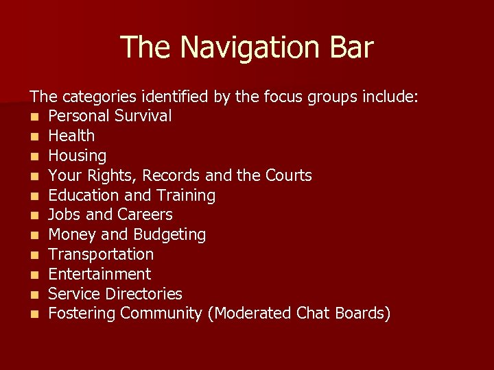 The Navigation Bar The categories identified by the focus groups include: n Personal Survival