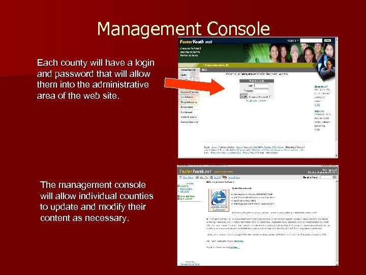 Management Console Each county will have a login and password that will allow them