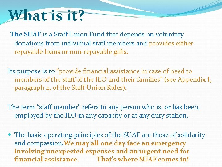 What is it? The SUAF is a Staff Union Fund that depends on voluntary