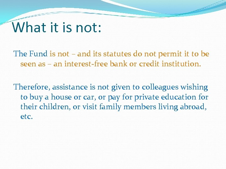 What it is not: The Fund is not – and its statutes do not