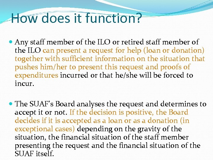 How does it function? Any staff member of the ILO or retired staff member