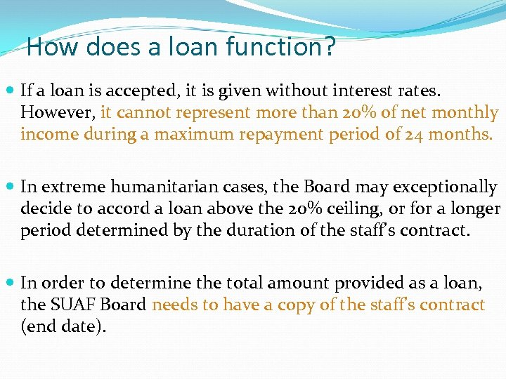 How does a loan function? If a loan is accepted, it is given without