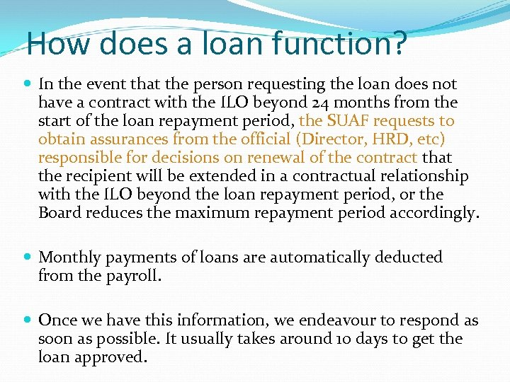 How does a loan function? In the event that the person requesting the loan