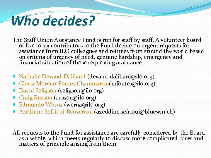 Who decides? The Staff Union Assistance Fund is run for staff by staff. A