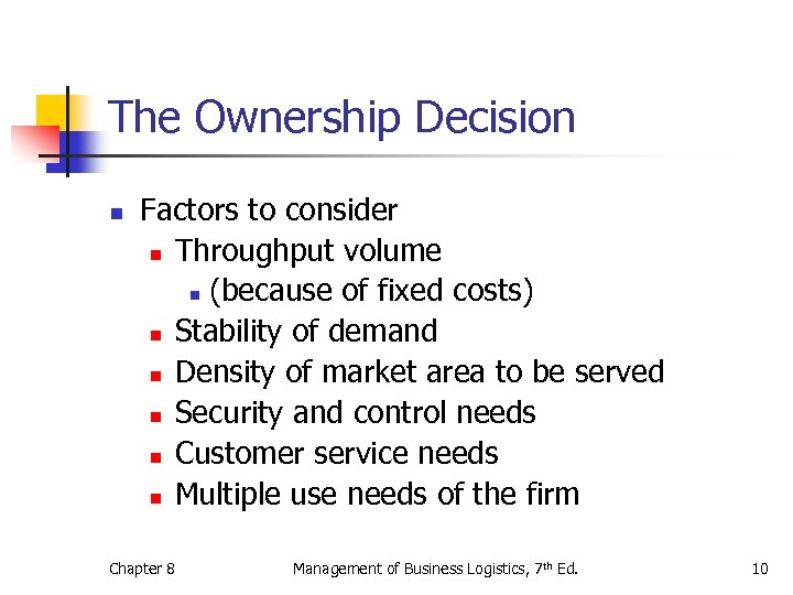 The Ownership Decision n Factors to consider n Throughput volume n (because of fixed