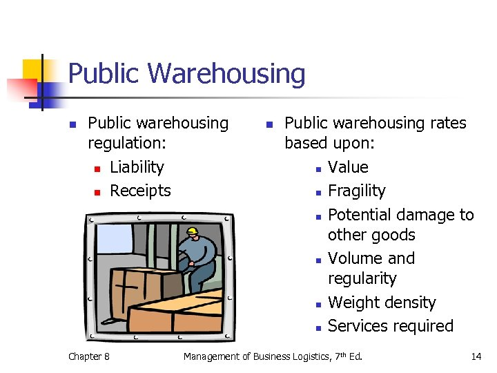 Public Warehousing n Public warehousing regulation: n Liability n Receipts Chapter 8 n Public