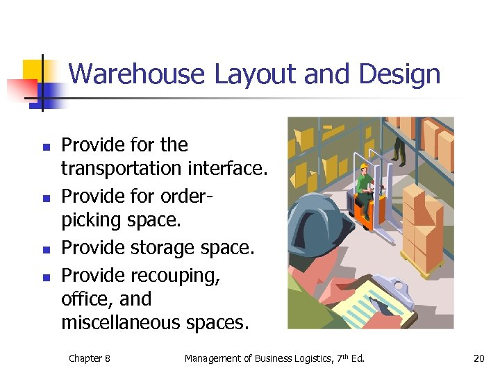 Warehouse Layout and Design n n Provide for the transportation interface. Provide for orderpicking