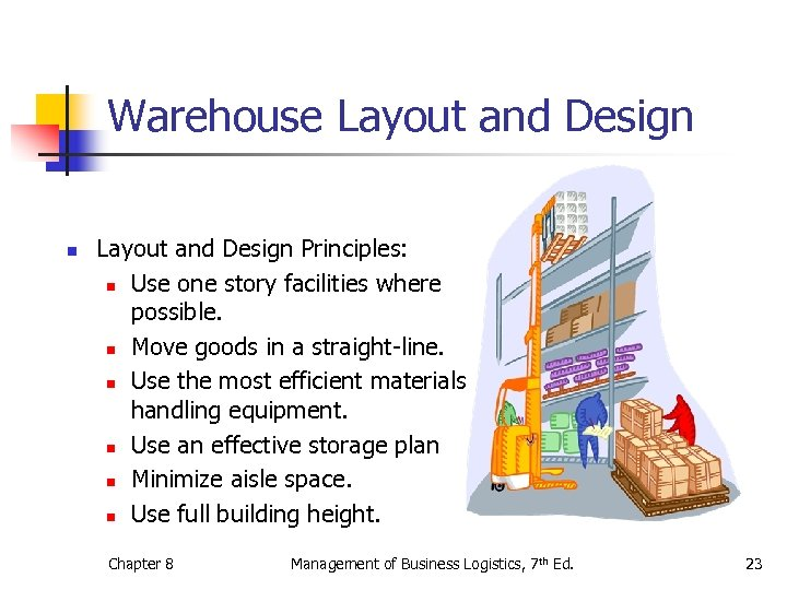 Warehouse Layout and Design n Layout and Design Principles: n Use one story facilities