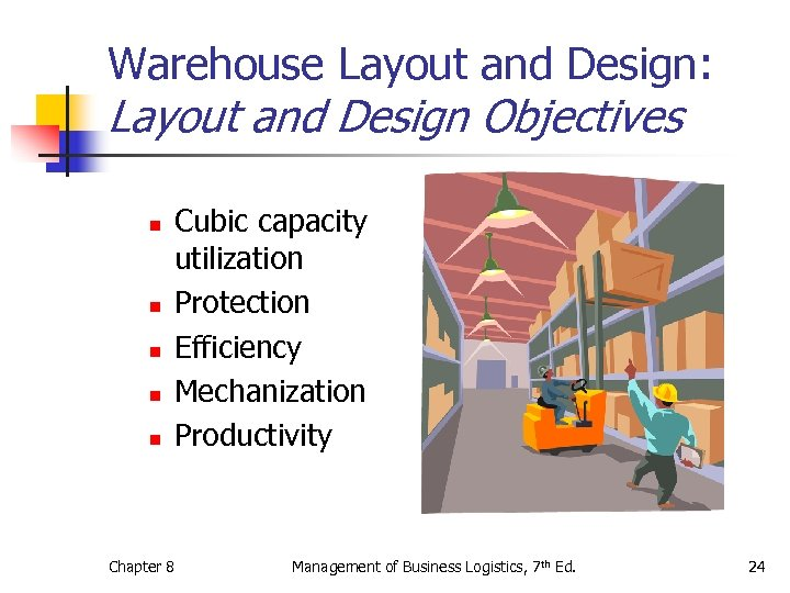 Warehouse Layout and Design: Layout and Design Objectives n n n Cubic capacity utilization
