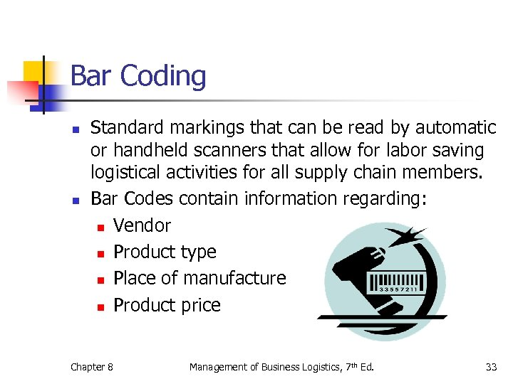 Bar Coding n n Standard markings that can be read by automatic or handheld