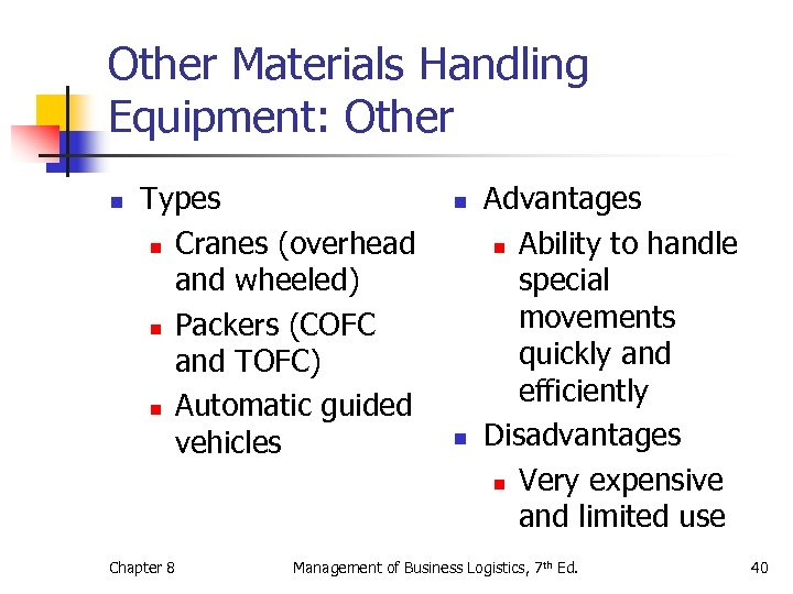 Other Materials Handling Equipment: Other n Types n Cranes (overhead and wheeled) n Packers