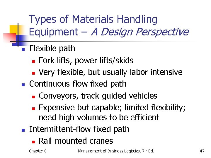 Types of Materials Handling Equipment – A Design Perspective n n n Flexible path