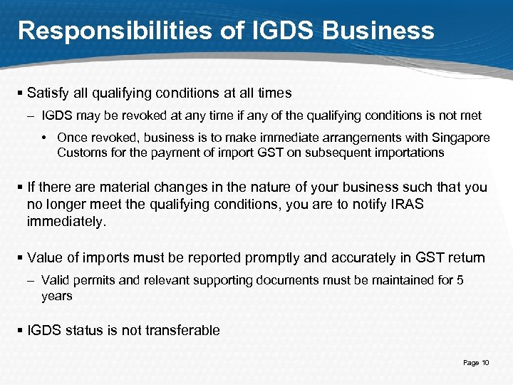 Responsibilities of IGDS Business § Satisfy all qualifying conditions at all times – IGDS
