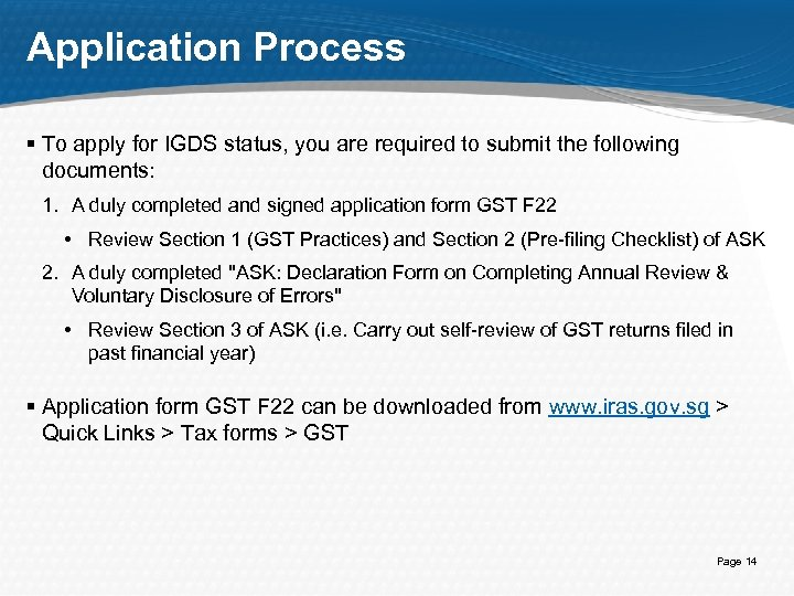 Application Process § To apply for IGDS status, you are required to submit the
