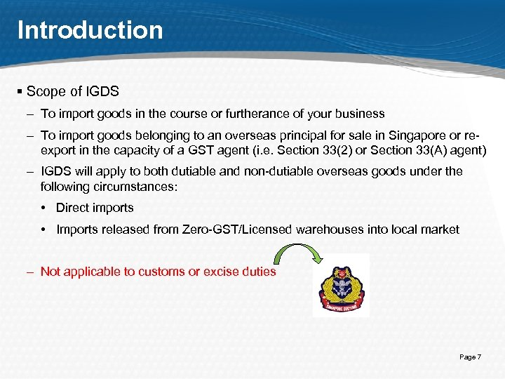 Introduction § Scope of IGDS – To import goods in the course or furtherance