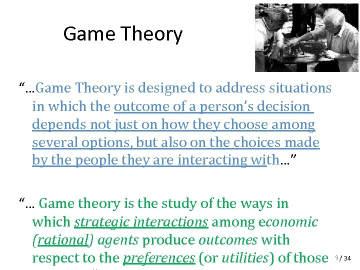 """Game Theory """"…Game Theory is designed to address situations in which the outcome of"""