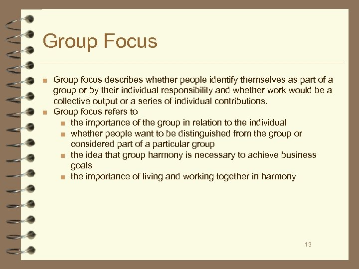 Group Focus ■ Group focus describes whether people identify themselves as part of a