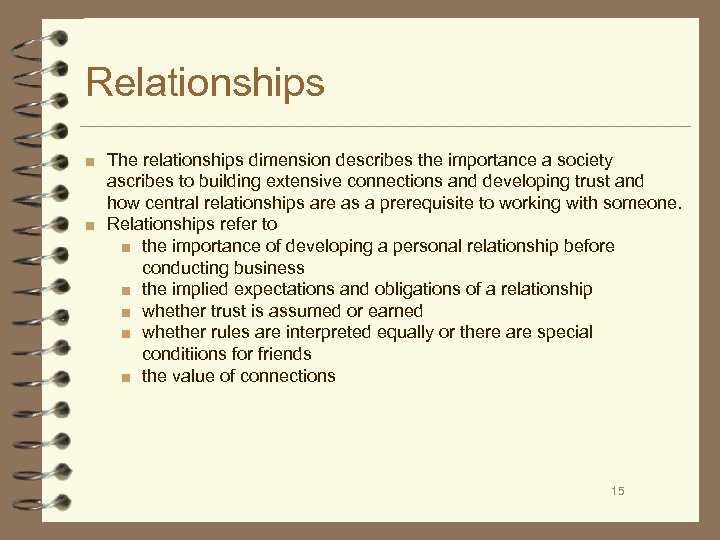 Relationships ■ The relationships dimension describes the importance a society ascribes to building extensive